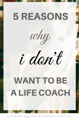 5 reasons why I don't want to be a life coach