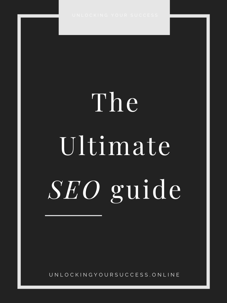 https___unlockingyoursuccess.online_2018_04_18_the-ultimate-seo-guide-for-bloggers_