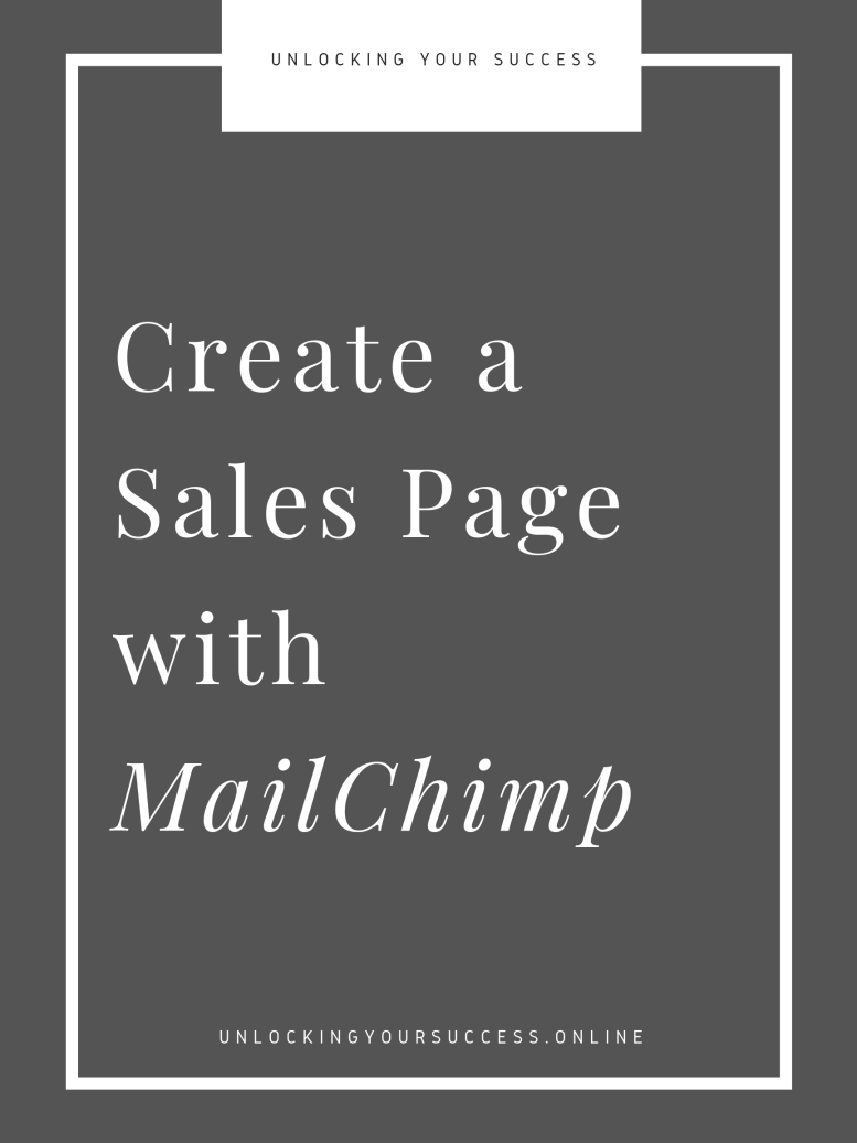 https___unlockingyoursuccess.online_2018_05_19_how-to-create-a-sales-page-for-free-using-mailchimp_