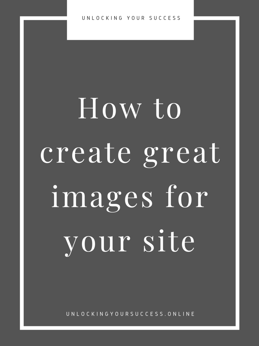 https___unlockingyoursuccess.online_2018_06_01_how-to-create-the-best-images-for-your-website_