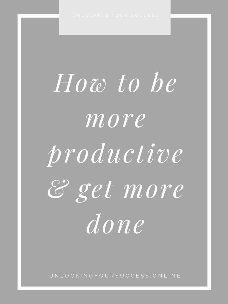 https___unlockingyoursuccess.online_2018_09_08_how-to-be-extremely-productive-get-more-done-each-day_
