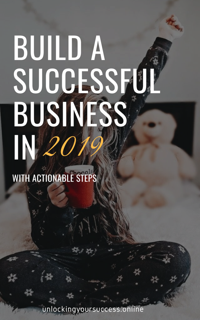 how to build a successful business in 2019