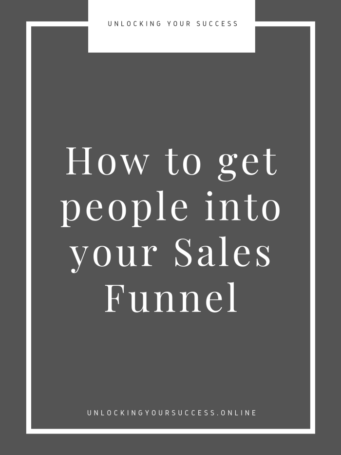 How to get people into your sales funnel